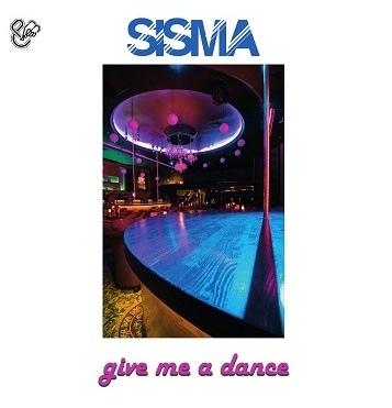 Sisma---Give-Me-A-Dance