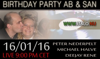 Saterday evening Live broadcasting Birthday party Dj Ab and the ItaloQueen