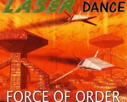 Force Of Order by LASERDANCE