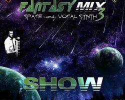Space & Vocal  Synth – Fantasy Mix 3