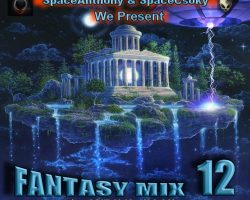 SpaceAnthony & SpaceCsoky Presented – Fantasy Mix 12