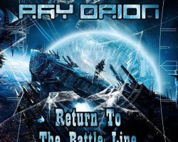 Ray Orion – Return To The Battle Line ( new album)