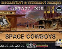 Fantasy Mix 184 – Space Cowboys