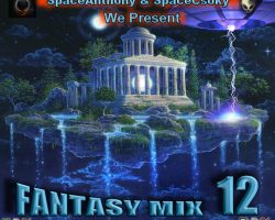 SpaceAnthony & SpaceCsoky we present – Fantasy Mix 12