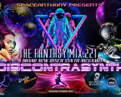 SpaceAnthony Presents – Fantasy Mix 221 – Discontrasynth
