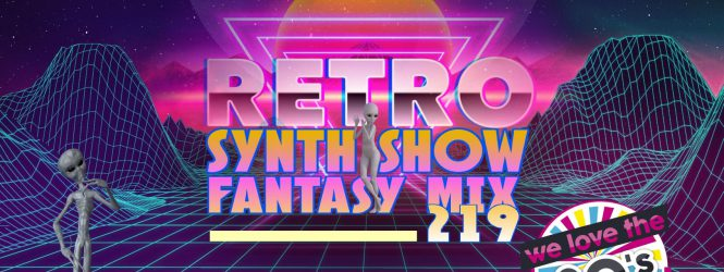 SpaceAnthony Presents – Retro Synth Show – Fantasy Mix 219